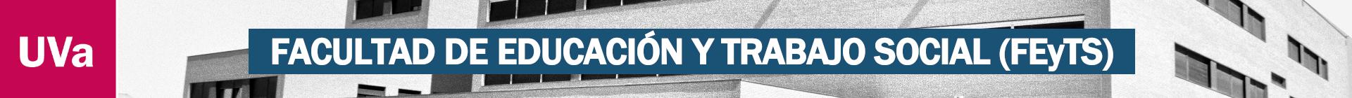 Facultad de Educación y Trabajo Social (FEyTS - UVa)